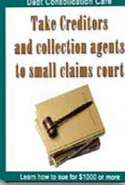 Take Creditors and Collection Agents to Small Claims Court