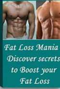 Fat Loss Mania : Discover Secrets to Boost Your Fat Loss