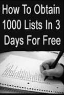 How to Obtain 1000 Lists in 3 Days for Free