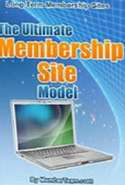 The Ultimate Membership Site Model