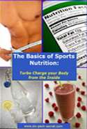 The Basics of Sports Nutrition: Turbo Charge Your Body From the Inside