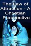 The Law of Attraction - A Christian Perspective