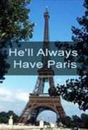 He'll Always Have Paris