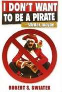 I Don't Want to be a Pirate - Writer, Maybe