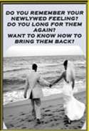 Do You Remember Your Newlywed Feeling? Do You Long for It Again?