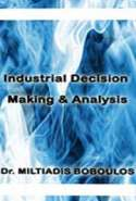 Industrial Decision Making & Analysis: The Implementation of the Theory of Constraints