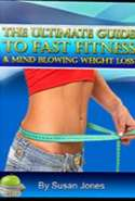 The Utimate Guide to Fast Fitness & Mind Blowing Weight Loss