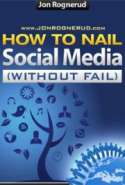 How to Nail Social Media Without Fail