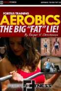 "Aerobics--The Big ""Fat"" Lie"