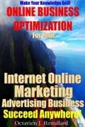 Incorporate Online Business Optimization Into Your Internet Online Marketing Advertising Business