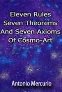 Eleven Rules, Seven Theorems and Seven Axioms of Cosmo-Art