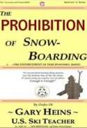 The Prohibition of Snow Boarding