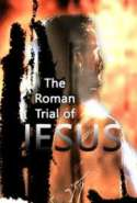 The Roman Trial of Jesus