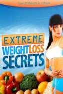 Extreme Weight Loss Secrets - Lose 20 Pounds in 3 Weeks