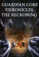 Guardian Core Chronicles: The Reckoning