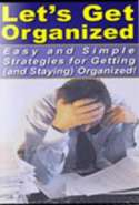 Let's Get Organized! - Easy and Simple Strategies to Getting (and Staying) Organized