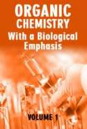 Organic Chemistry with a Biological Emphasis Volume 1