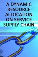 A Dynamic Resource Allocation on Service Supply Chain
