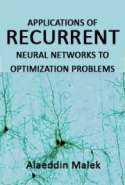 Applications of Recurrent Neural Networks to Optimization Problems