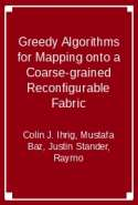 Greedy Algorithms for Mapping onto a Coarse-grained Reconfigurable Fabric