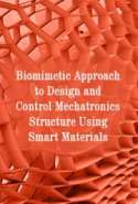 Biomimetic Approach to Design and Control Mechatronics Structure Using Smart Materials