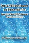 Optical, Photoluminescent, and Photoconductive Properties of Novel High-Performance Organic Semiconductors