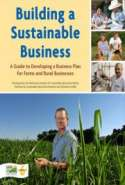 Building A Sustainable Business: A Guide to Developing a Business Plan for Farms and Rural Businesses