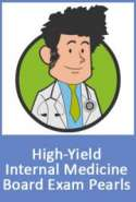 High -Yield Internal Medicine Board Exam Pearls