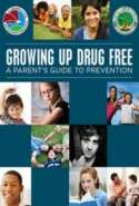 Growing Up Drug Free - A Parent's Guide to Prevention