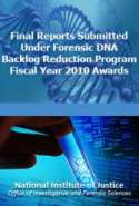 Final Reports Submitted Under Forensic DNA Backlog Reduction Program Fiscal Year 2010 Awards