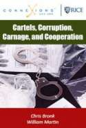 Cartels, Corruption, Carnage, and Cooperation