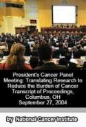 President's Cancer Panel Meeting: Translating Research to Reduce the Burden of Cancer, Transcript of Proceedings, Columb