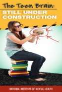 The Teen Brain: Still Under Construction