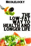 The Low-Fat Way to Health and Longer Life