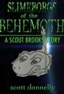 Slimeborgs of the Behemoth: A Scout Brooks Story (Book 2)