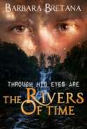 Through His Eyes are the Rivers of Time