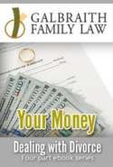 Dealing with Divorce 4 Part EBook Series: Your Money (Part 3)