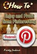 How to Enjoy and Profit from Pinteresting