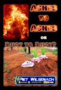 Ashes to Ashes or Dust to Dust?