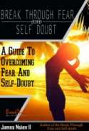 Break Through Fear and Self Doubt