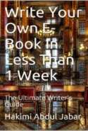 The Ultimate Writer's Guide - Write Your Own E-Book In Less Than A Week!