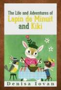 The Life and Adventures of Lapin de Minuit and Kiki