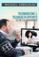 Telemedicine & Telehealth Efforts of the U.S. Government