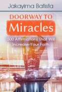 Doorway to Miracles: 500 Affirmations That Will Increase Your Faith