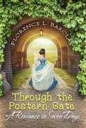 Through the Postern Gate: A Romance in Seven Days