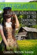 Girls of Highland Hall: Further Adventures of the Dandelion Cottagers