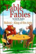 Table Fables:  Bukosi - King of the Ants