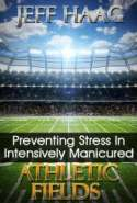 Preventing Stress In Intensively Manicured Athletic Fields
