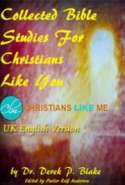 Collected Bible Studies for Christians Like You - Anglicised Version