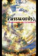 PASSWORDS;Guised Indispensable's or Liabilties?